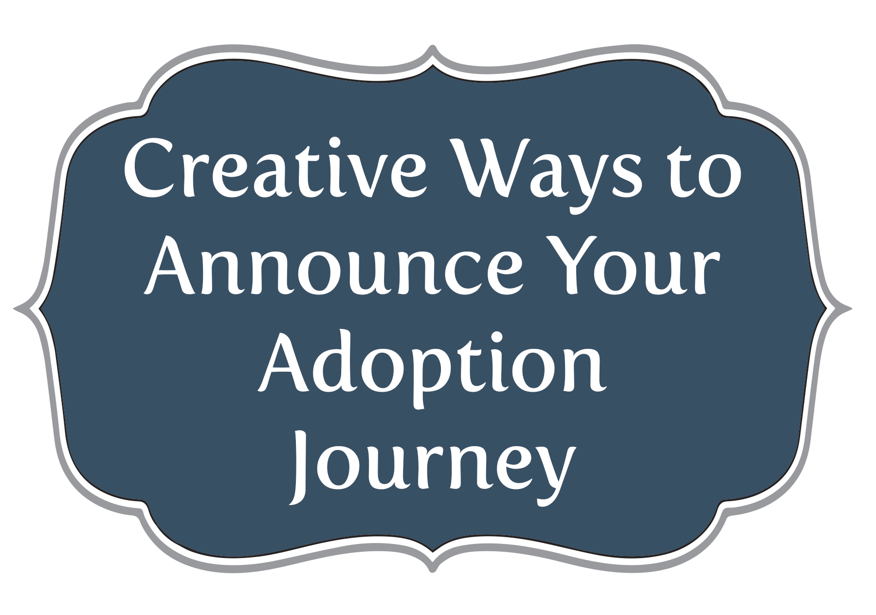 creative ways to announce your adoption journey american adoptions